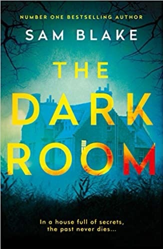 The Dark Room by Sam Blake @samblakebooks @RandomTTours#thedarkroom